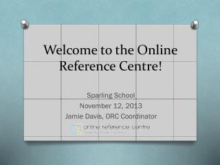 Welcome to the Online Reference Centre!
