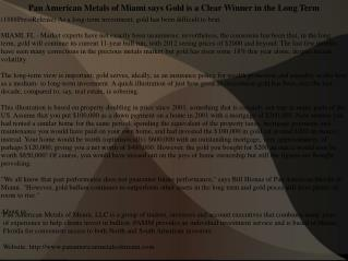 Pan American Metals of Miami says Gold is a Clear Winner in