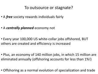 To outsource or stagnate?