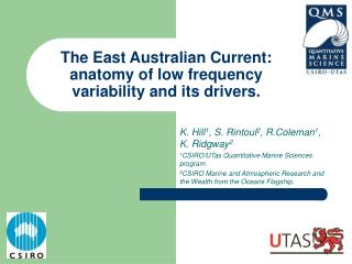 The East Australian Current: anatomy of low frequency variability and its drivers.