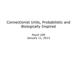 Connectionist Units, Probabilistic and Biologically Inspired