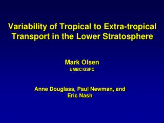 Variability of Tropical to Extra-tropical Transport in the Lower Stratosphere