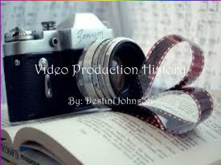 Video Production History