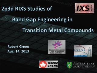 2p3d RIXS Studies of         Band Gap Engineering in  Transition Metal Compounds