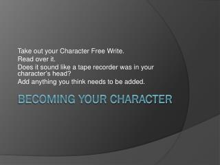 BECOMING YOUR CHARACTER