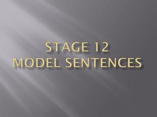 Stage 12  Model Sentences