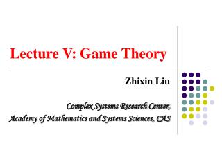 Lecture V: Game Theory