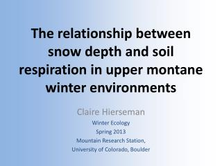 The relationship between snow depth and soil respiration in upper montane winter environments