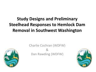 Study Designs and Preliminary Steelhead Responses to Hemlock Dam Removal in Southwest Washington