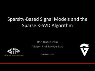 Sparsity-Based Signal Models and the Sparse K-SVD Algorithm