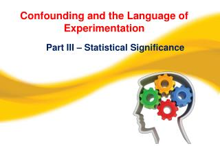 Confounding and the Language of Experimentation