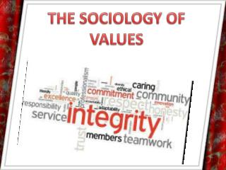 THE  SOCIOLOGY OF  VALUES