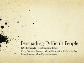 Persuading Difficult People