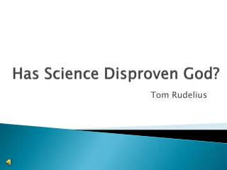 Has Science Disproven God?