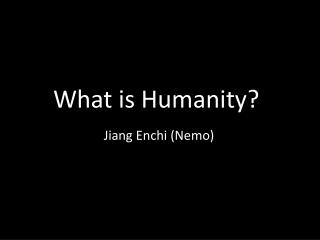 What is Humanity?