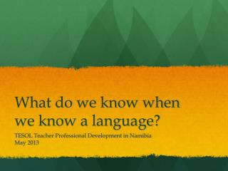 What do we know when we know a language?