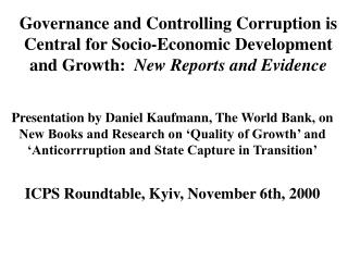 Governance and Controlling Corruption is Central for Socio-Economic Development and Growth:  New Reports and Evidence