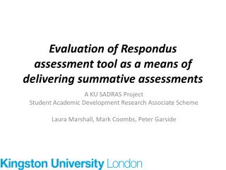 Evaluation of  Respondus  assessment tool as a means of delivering  summative  assessments