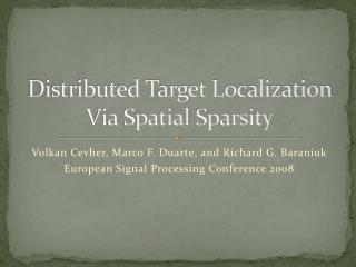 Distributed Target Localization Via Spatial  Sparsity