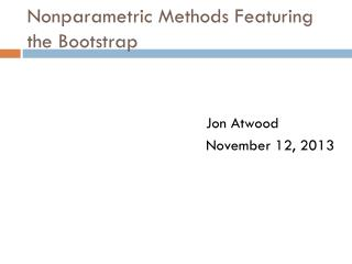 Nonparametric Methods Featuring the Bootstrap