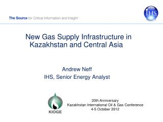New Gas Supply Infrastructure in Kazakhstan and Central Asia