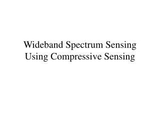 Wideband Spectrum Sensing Using Compressive Sensing