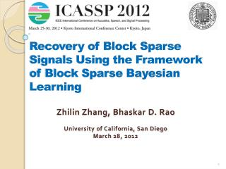 Zhilin Zhang,  Bhaskar  D.  Rao University of California, San Diego March  28, 2012