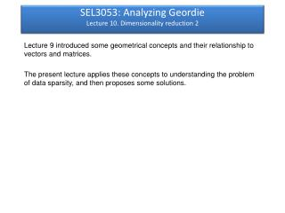 SEL3053: Analyzing Geordie Lecture  10.  Dimensionality reduction  2