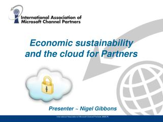 Econom ic sustainability  and the cloud for Partners