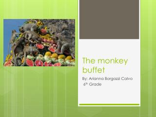 The monkey buffet