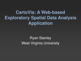 CartoVis : A Web-based Exploratory Spatial Data Analysis Application