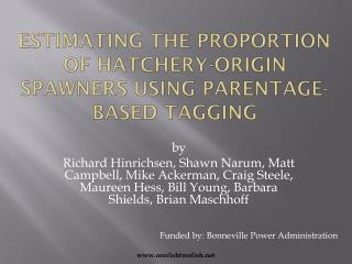 Estimating the proportion of hatchery-origin  spawners  using parentage-based tagging