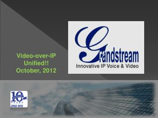 Video- over -IP  Unified !! October,  2012