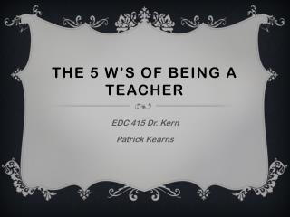 The 5 w's of being a teacher