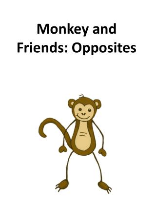 Monkey and Friends: Opposites