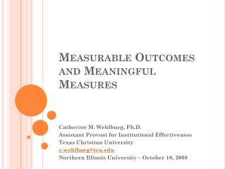 Measurable Outcomes and Meaningful Measures