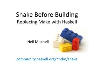 Shake Before Building Replacing Make with Haskell