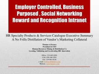Employer  Controlled, Business Purposed , Social Networking Reward and Recognition Intranet
