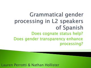 Grammatical gender processing in L2 speakers of  Spanish