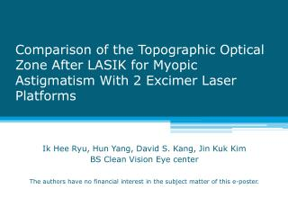 Ik Hee Ryu , Hun Yang, David S. Kang, Jin Kuk Kim BS Clean Vision Eye center