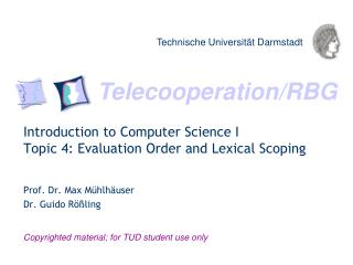 Introduction to Computer Science  I Topic 4: Evaluation Order and Lexical Scoping