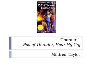 Chapter 1 Roll of Thunder, Hear My Cry Mildred Taylor