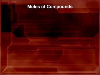 Moles of Compounds