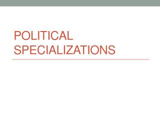 Political Specializations