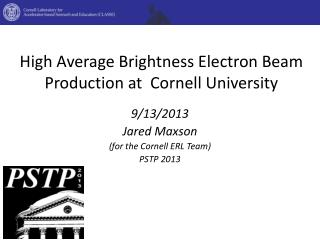 High Average  Brightness Electron  Beam Production at  Cornell University