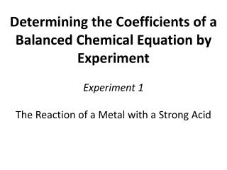 Determining the Coefficients of a Balanced Chemical Equation by Experiment Experiment 1