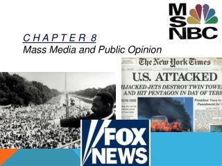 C H A P T E R  8 Mass Media and Public Opinion