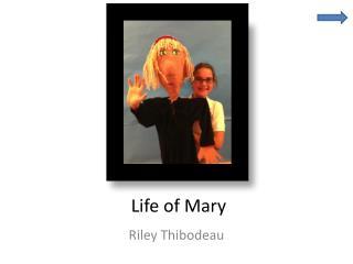 ' Life of Mary