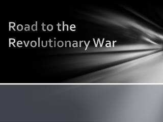 Road to the Revolutionary War