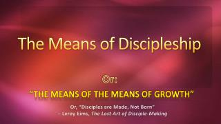 The Means of Discipleship